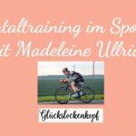 Mentaltraining im Sport - Interview mit Madeleine Ullrich