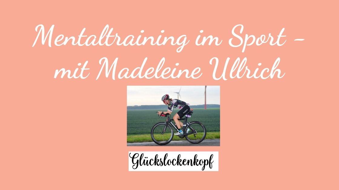 Mentaltraining im Sport – Interview mit Madeleine Ullrich